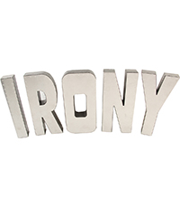 IRONYDISPLAY I R O N Y Letters Display